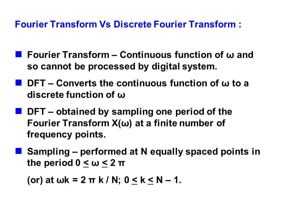 Fourier Transform Vs Discrete Fourier Transform :