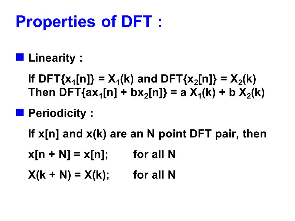 Properties of DFT : Linearity :