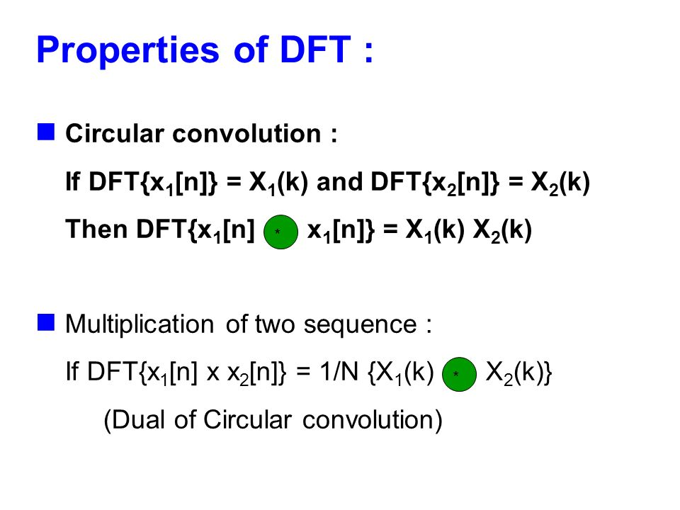 Properties of DFT : Circular convolution :
