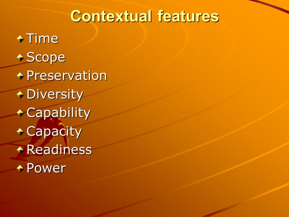 Contextual features Time Scope Preservation Diversity Capability