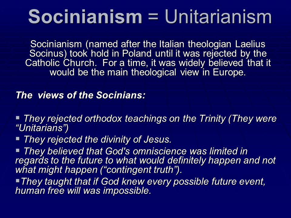 Socinianism = Unitarianism