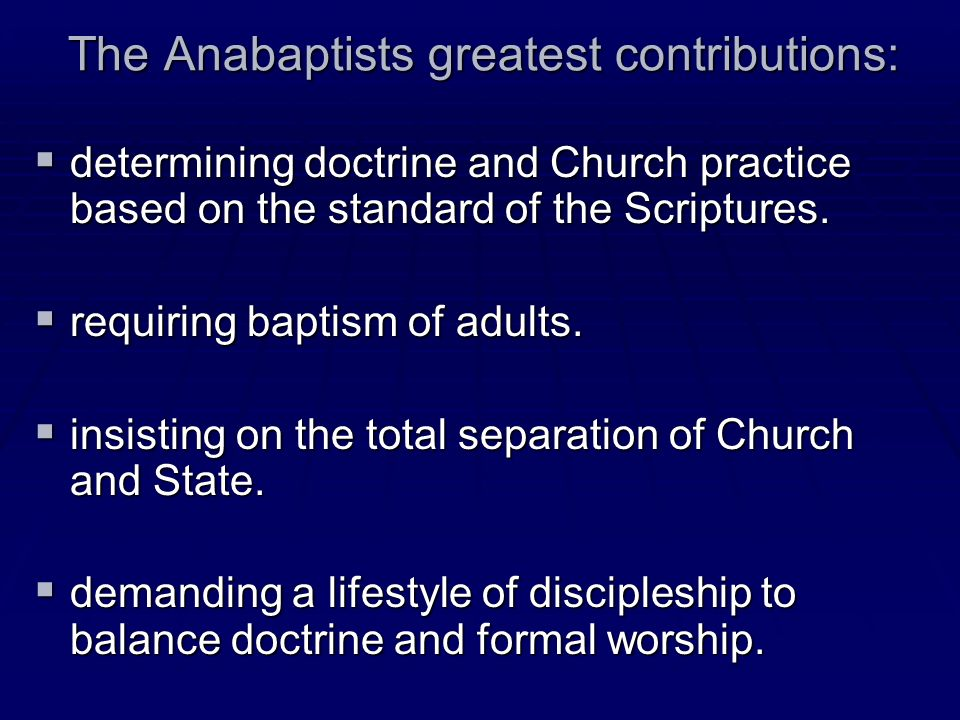 The Anabaptists greatest contributions: