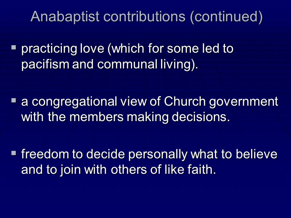 Anabaptist contributions (continued)