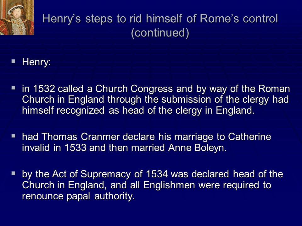 Henry's steps to rid himself of Rome's control (continued)