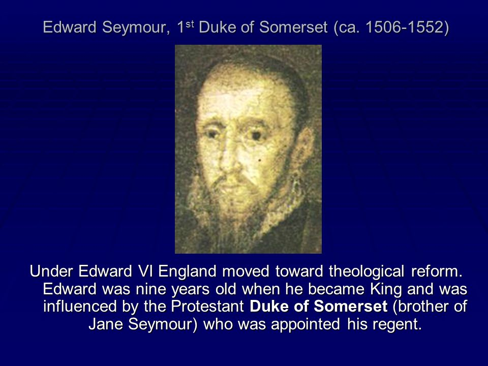 Edward Seymour, 1st Duke of Somerset (ca. 1506-1552)