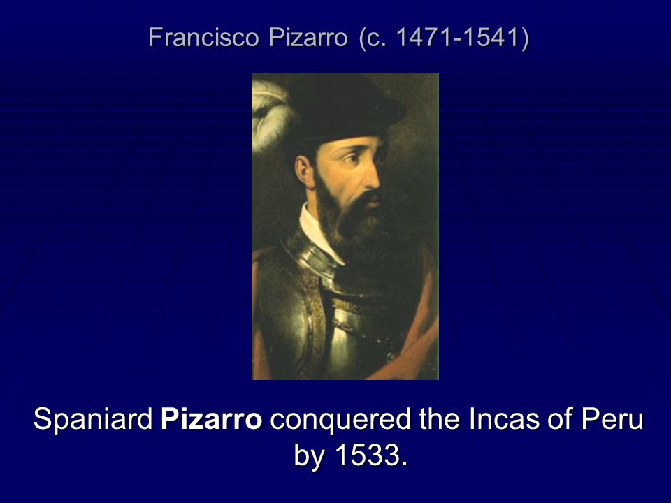 Francisco Pizarro (c. 1471-1541)