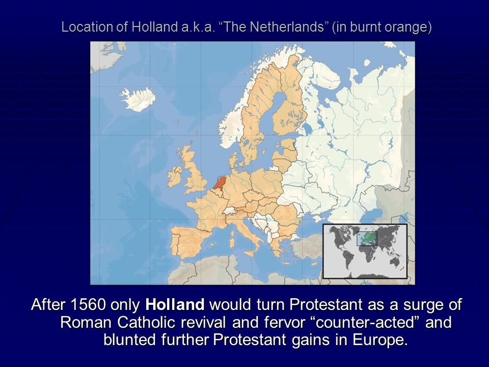 Location of Holland a.k.a. The Netherlands (in burnt orange)