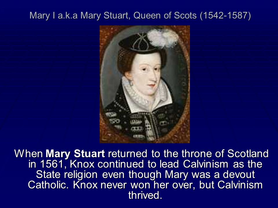 Mary I a.k.a Mary Stuart, Queen of Scots (1542-1587)
