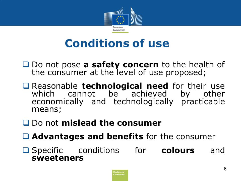 Conditions of use Do not pose a safety concern to the health of the consumer at the level of use proposed;
