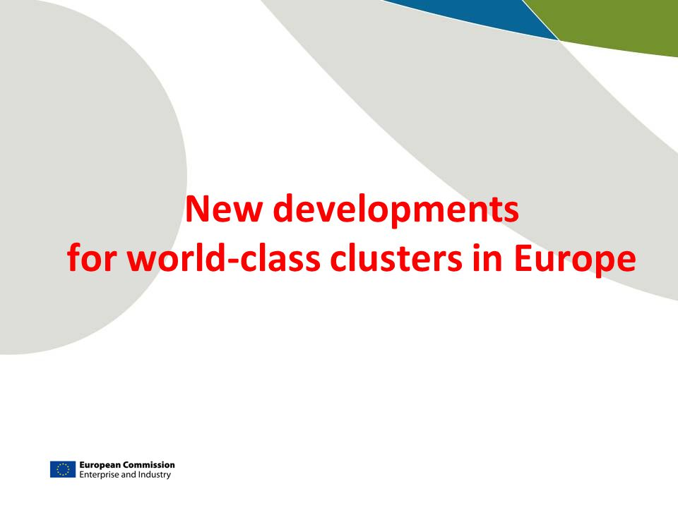 New developments for world-class clusters in Europe
