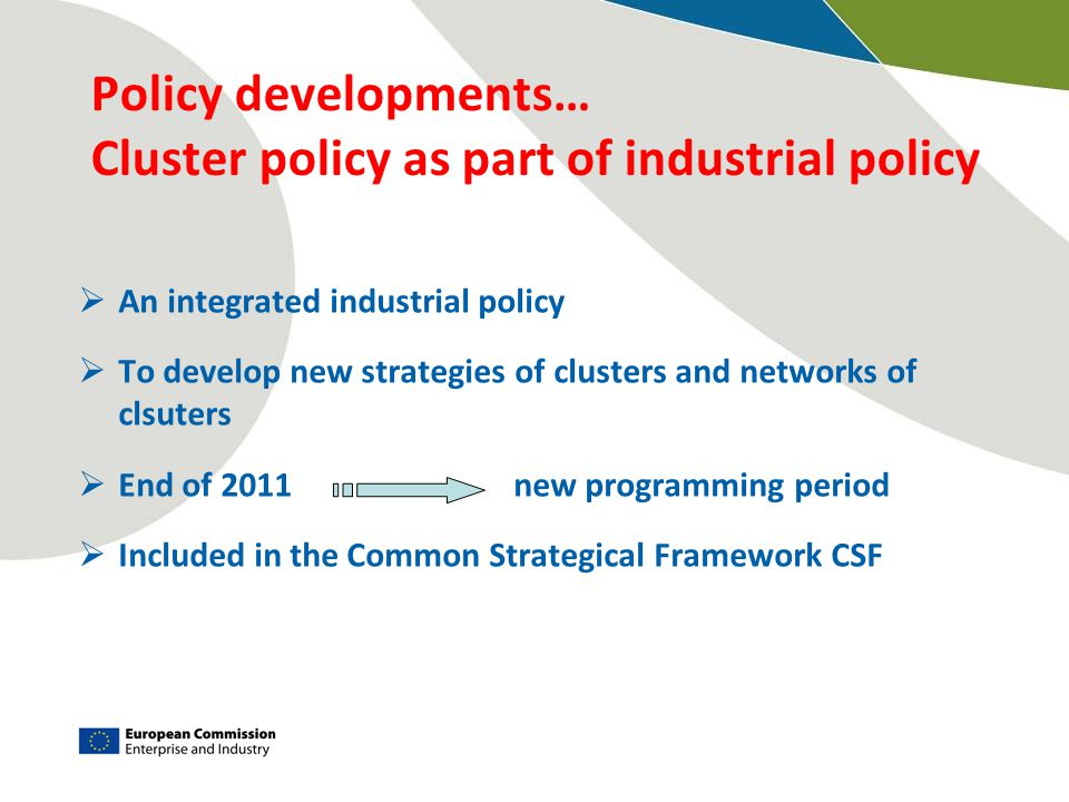 Policy developments… Cluster policy as part of industrial policy