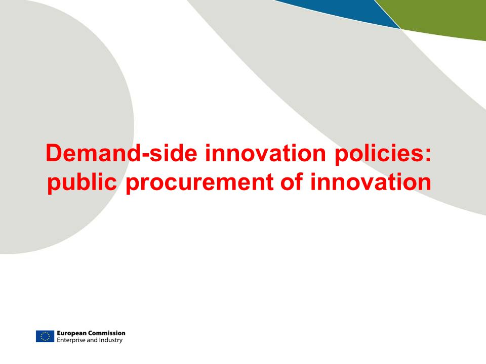 Demand-side innovation policies: public procurement of innovation