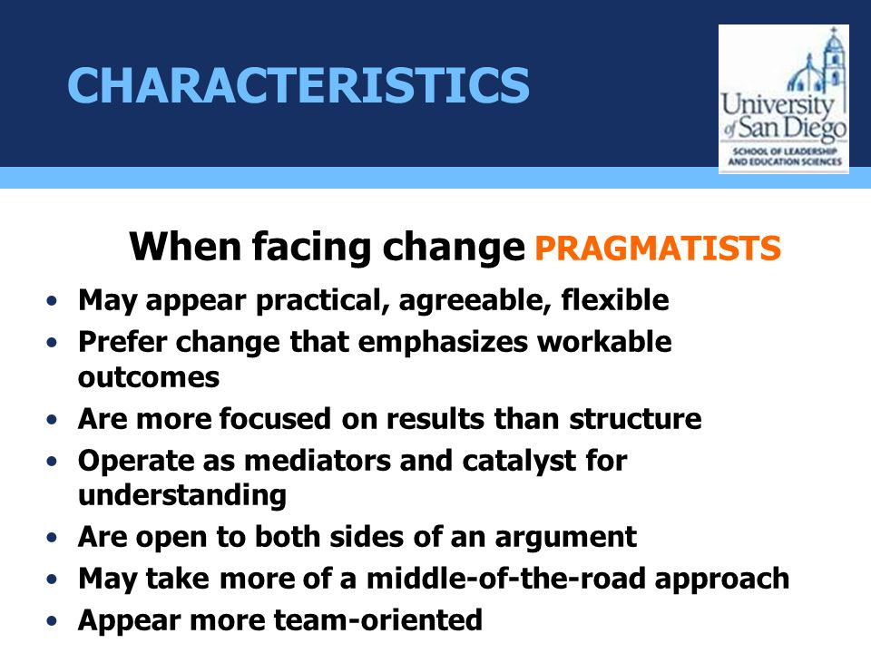 When facing change PRAGMATISTS