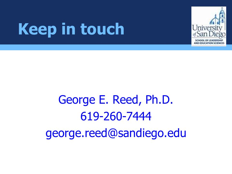 George E. Reed, Ph.D. 619-260-7444 george.reed@sandiego.edu