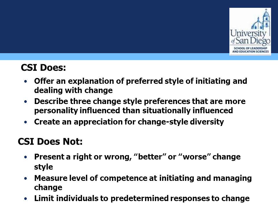 CSI Does: Offer an explanation of preferred style of initiating and dealing with change.