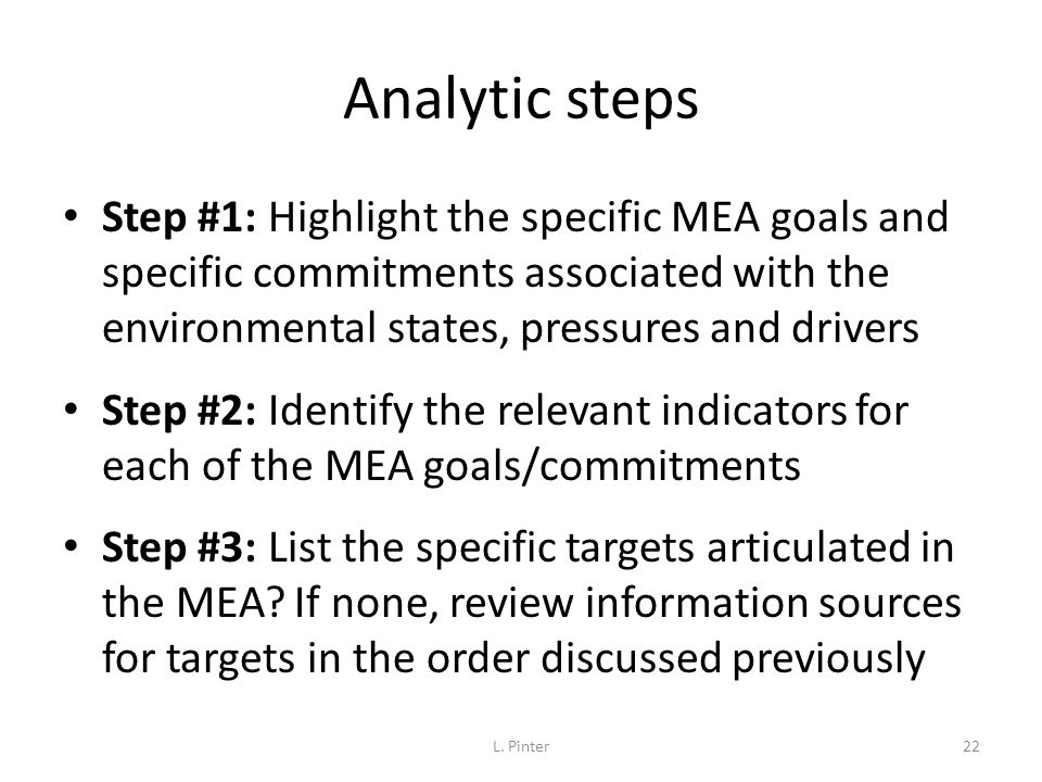 Analytic steps Step #1: Highlight the specific MEA goals and specific commitments associated with the environmental states, pressures and drivers.