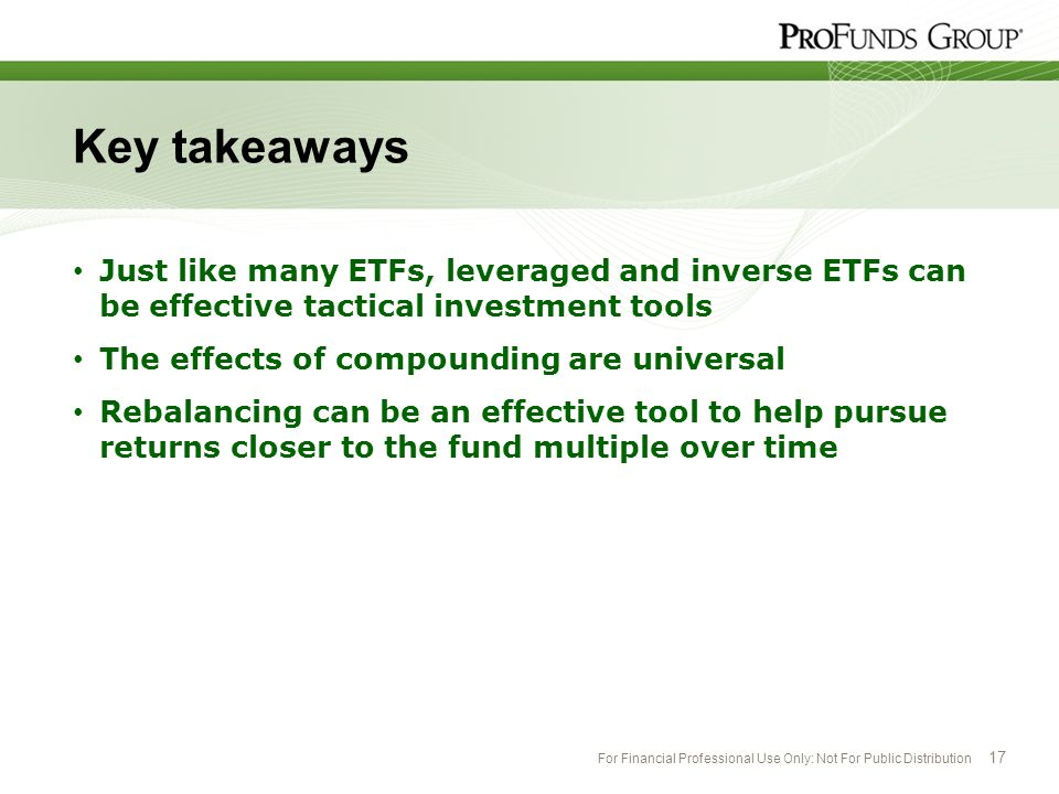 Key takeaways Just like many ETFs, leveraged and inverse ETFs can be effective tactical investment tools.