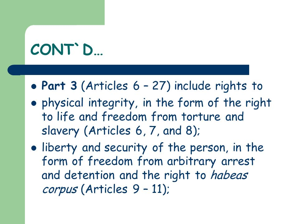CONT`D… Part 3 (Articles 6 – 27) include rights to