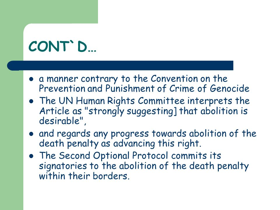 CONT`D… a manner contrary to the Convention on the Prevention and Punishment of Crime of Genocide.