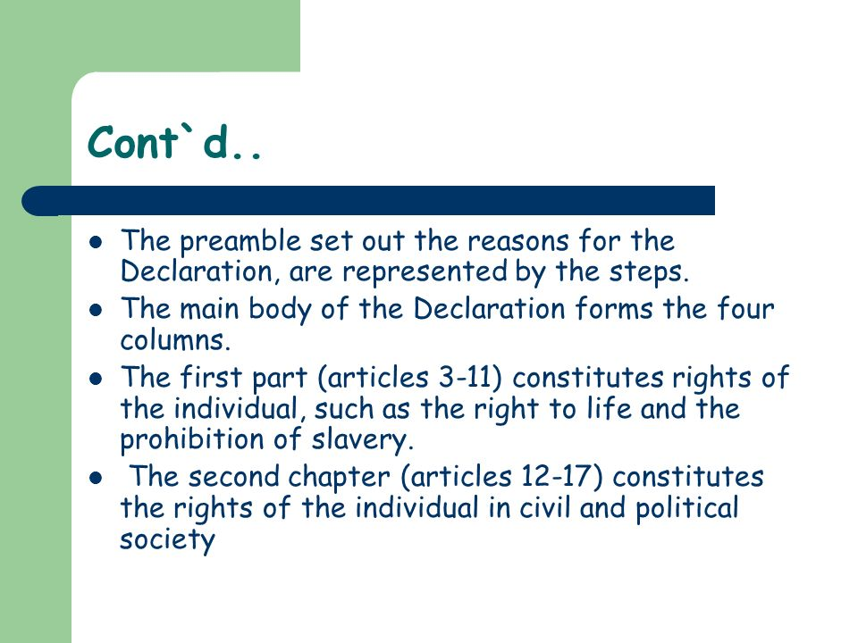 Cont`d.. The preamble set out the reasons for the Declaration, are represented by the steps.