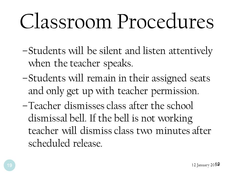 Classroom ProceduresStudents will be silent and listen attentively when the teacher speaks.