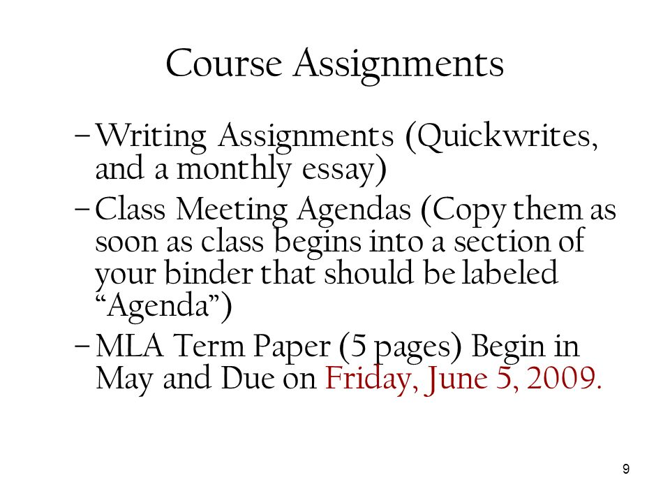 Course Assignments Writing Assignments (Quickwrites, and a monthly essay)