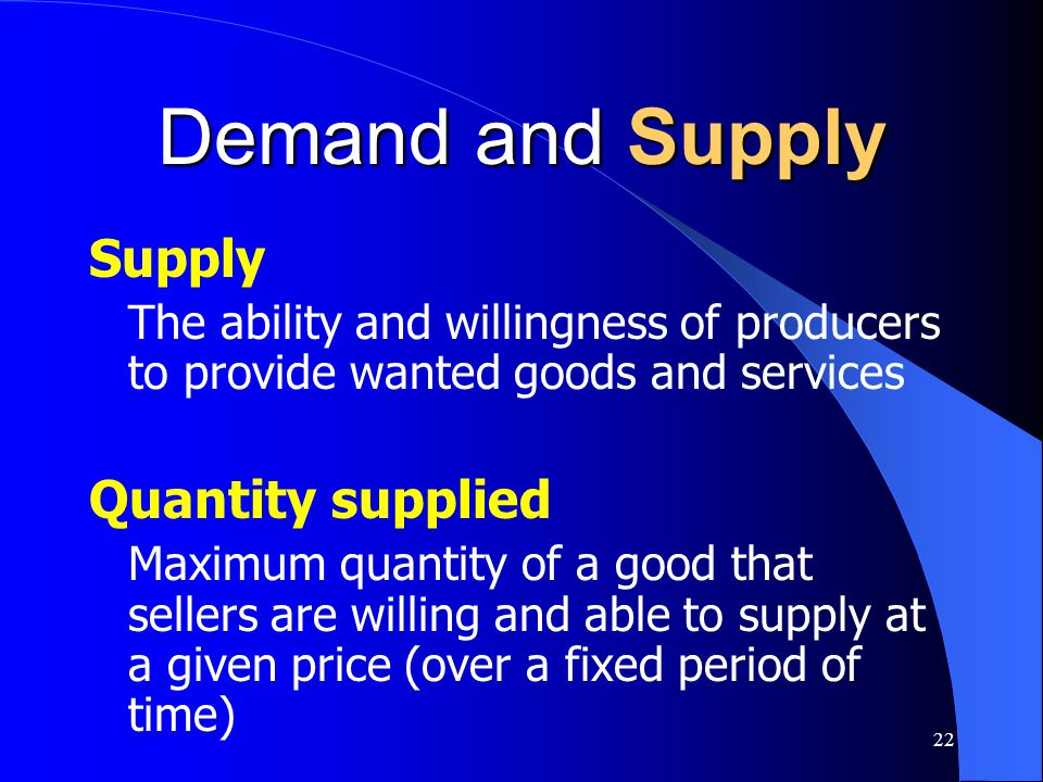 Demand and Supply Supply Quantity supplied
