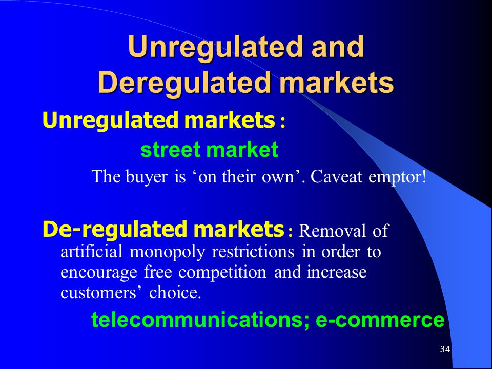 Unregulated and Deregulated markets