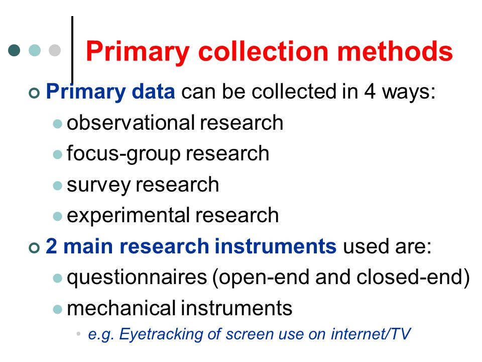 Primary collection methods