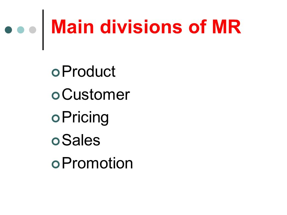 Main divisions of MR Product Customer Pricing Sales Promotion