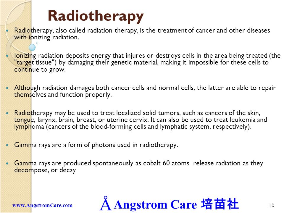 Radiotherapy Radiotherapy, also called radiation therapy, is the treatment of cancer and other diseases with ionizing radiation.