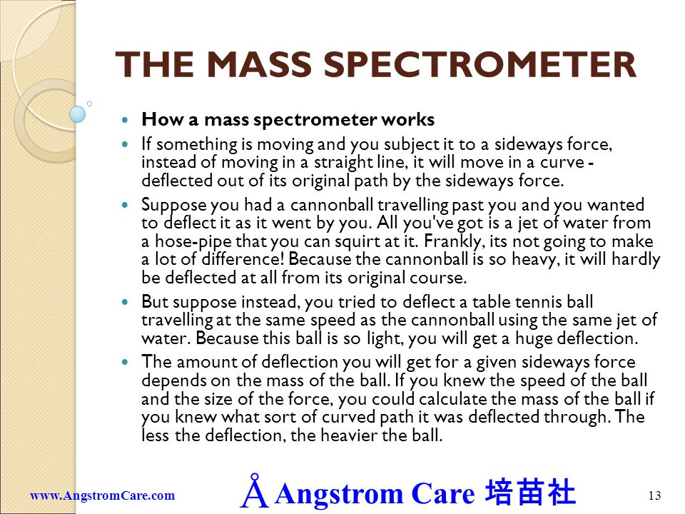 THE MASS SPECTROMETER How a mass spectrometer works