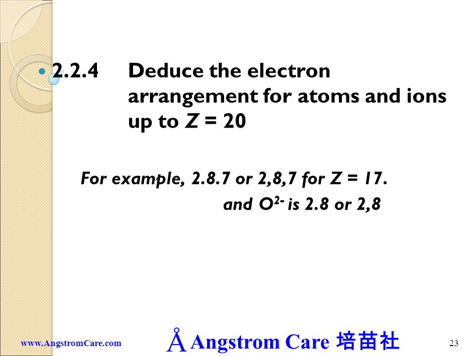 2.2.4 Deduce the electron arrangement for atoms and ions up to Z = 20