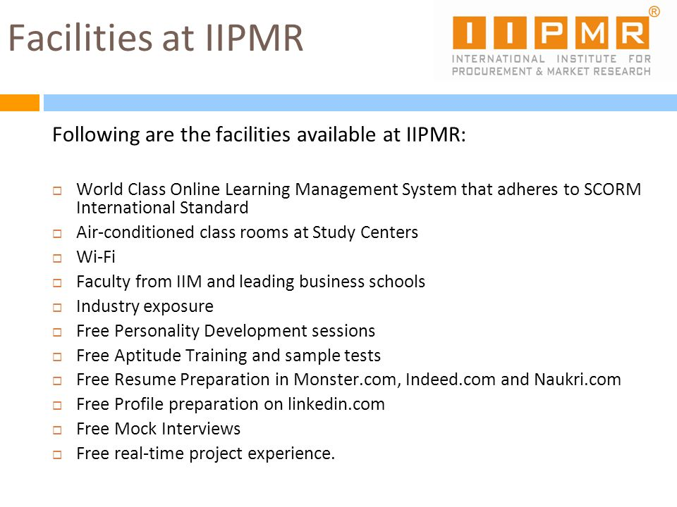 Facilities at IIPMR Following are the facilities available at IIPMR: