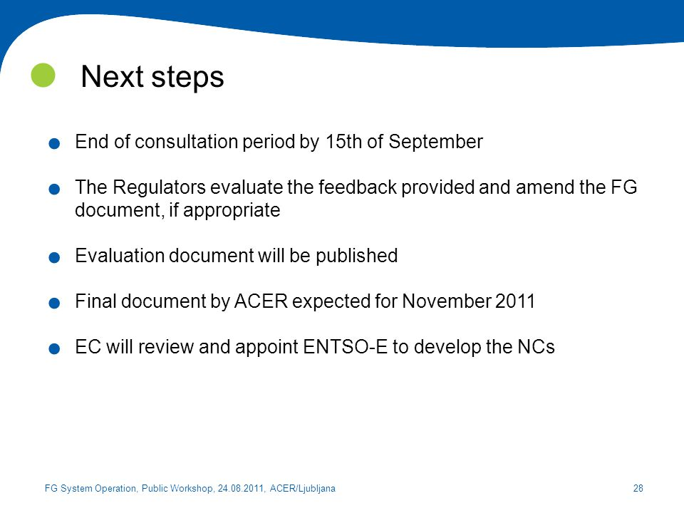 Next steps End of consultation period by 15th of September