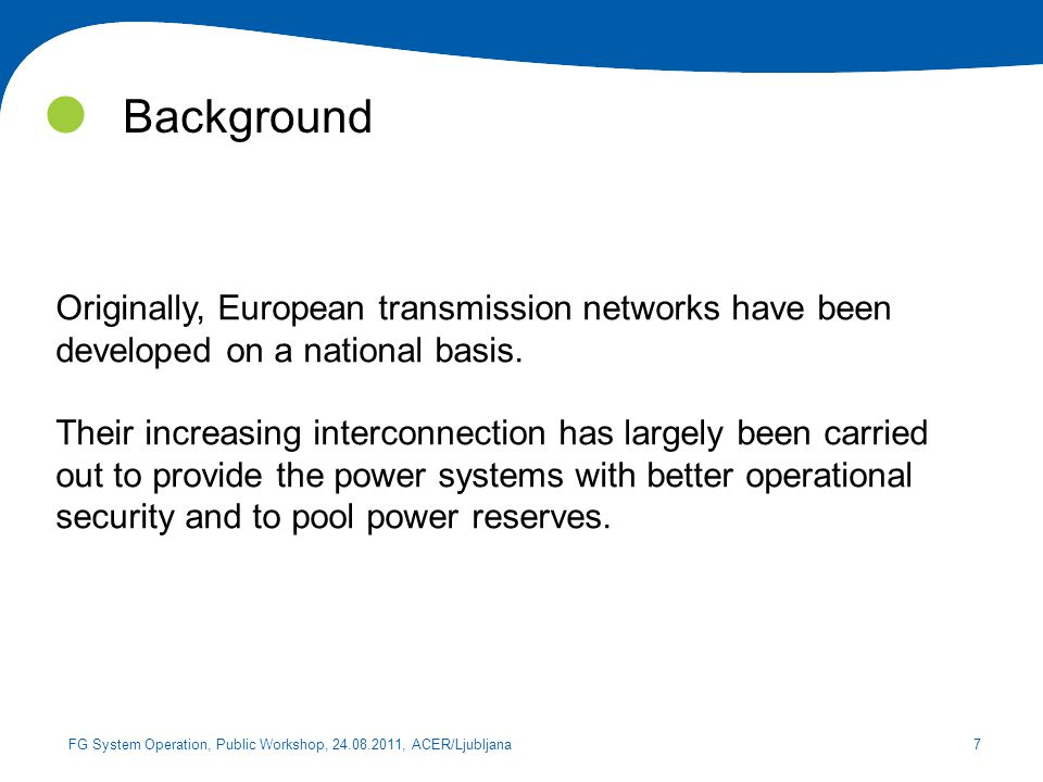 Background Originally, European transmission networks have been developed on a national basis.