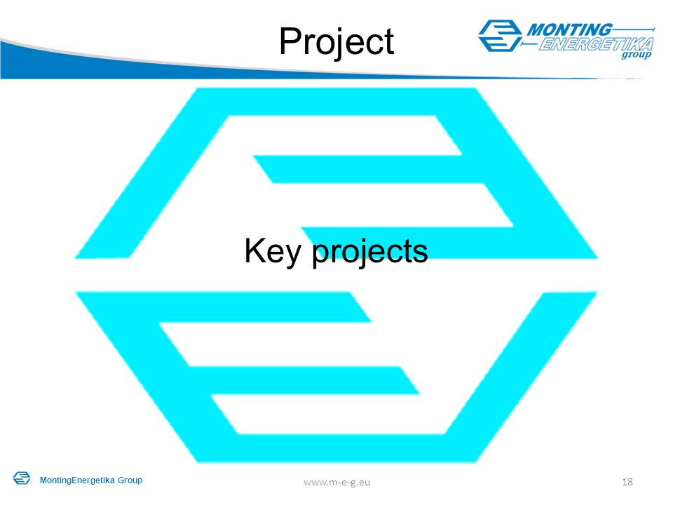 Project Key projects MontingEnergetika Group www.m-e-g.eu