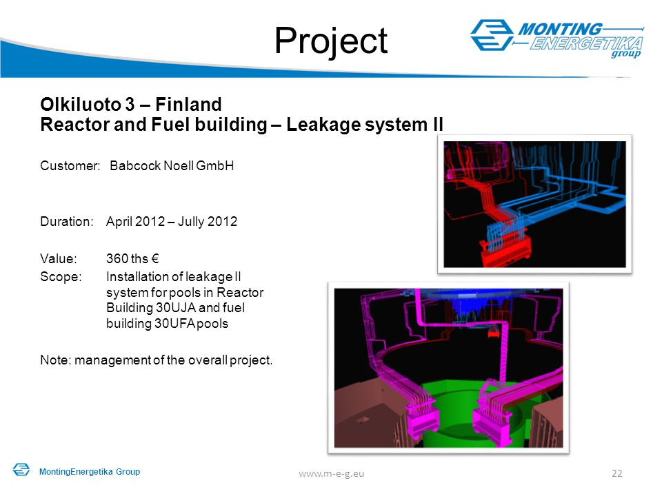 Project Olkiluoto 3 – Finland Reactor and Fuel building – Leakage system II. Customer: Babcock Noell GmbH.