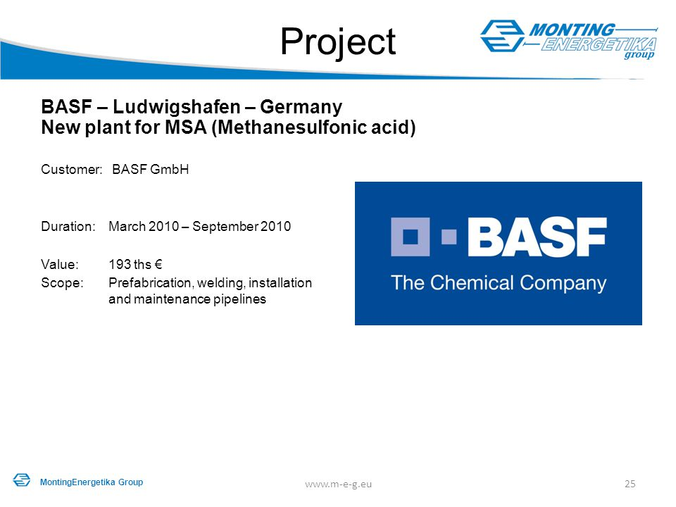 Project BASF – Ludwigshafen – Germany New plant for MSA (Methanesulfonic acid) Customer: BASF GmbH.