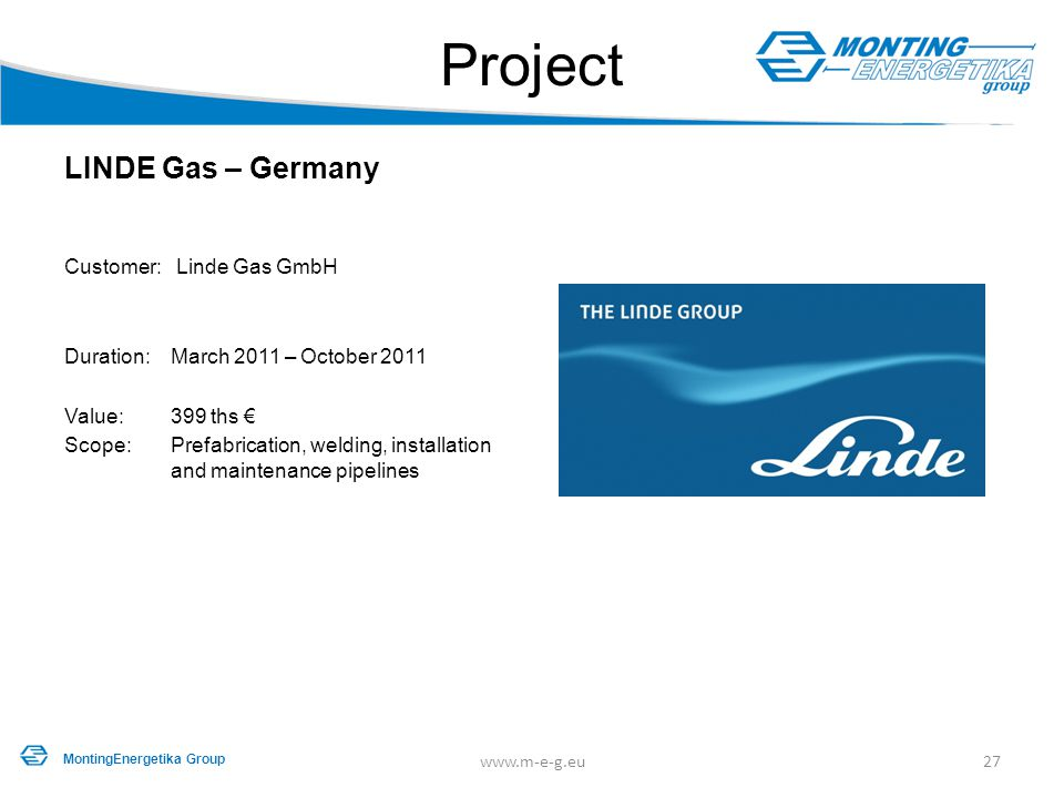 Project LINDE Gas – Germany Customer: Linde Gas GmbH