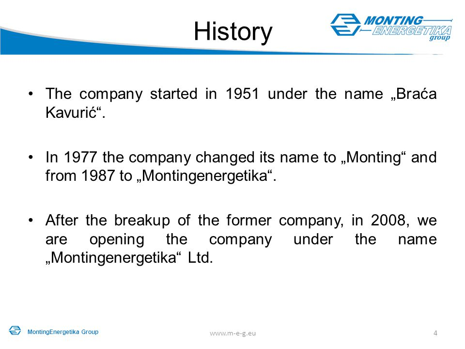 "History The company started in 1951 under the name ""Braća Kavurić ."