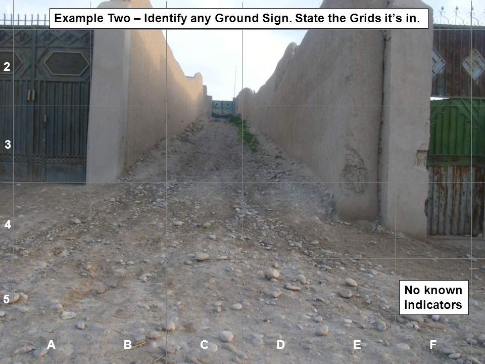 1 Example Two – Identify any Ground Sign. State the Grids it's in. 2. 3. 4. No known indicators.