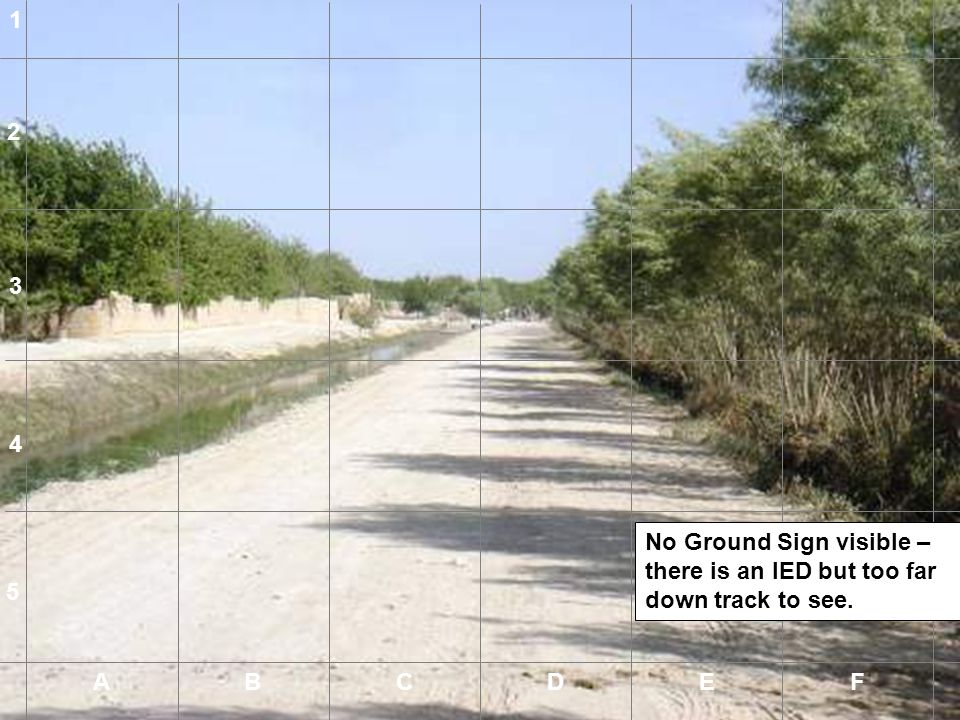 1 2 3 4 No Ground Sign visible – there is an IED but too far down track to see. 5 A B C D E F A