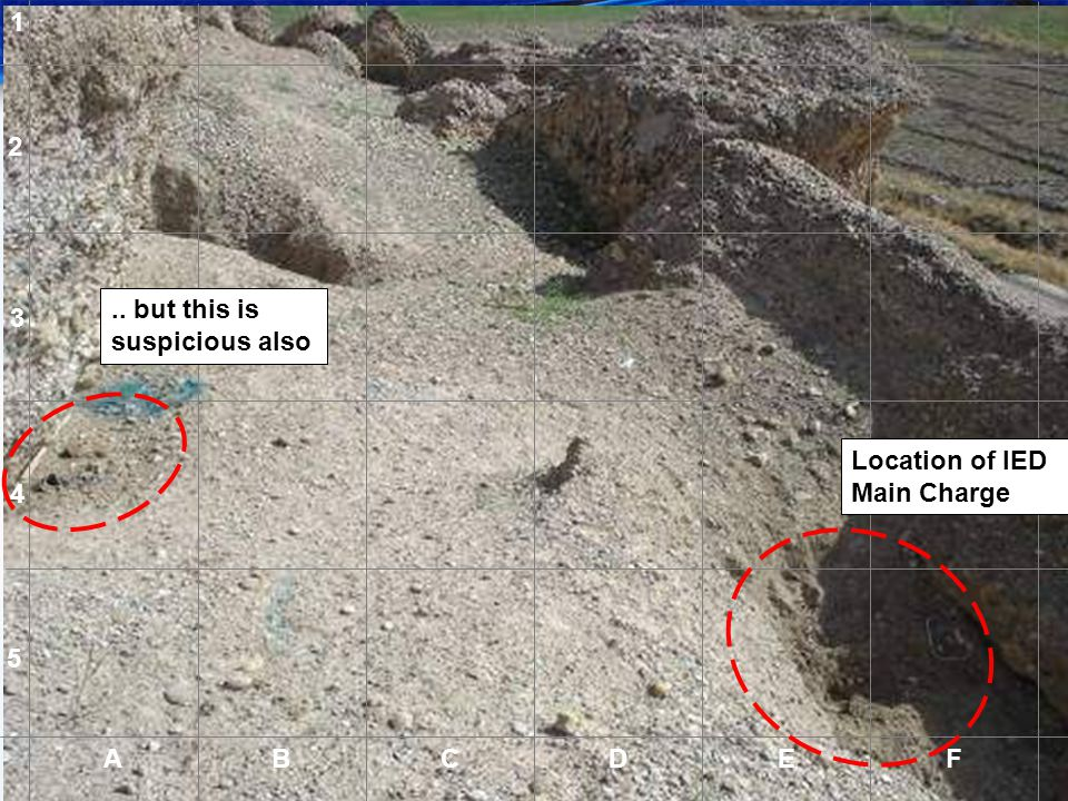 1 2 .. but this is suspicious also 3 Location of IED Main Charge 4 5 A B C D E F A