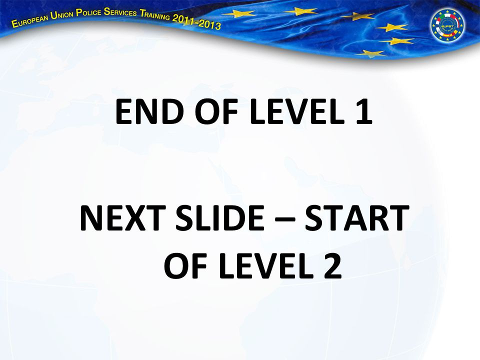 NEXT SLIDE – START OF LEVEL 2
