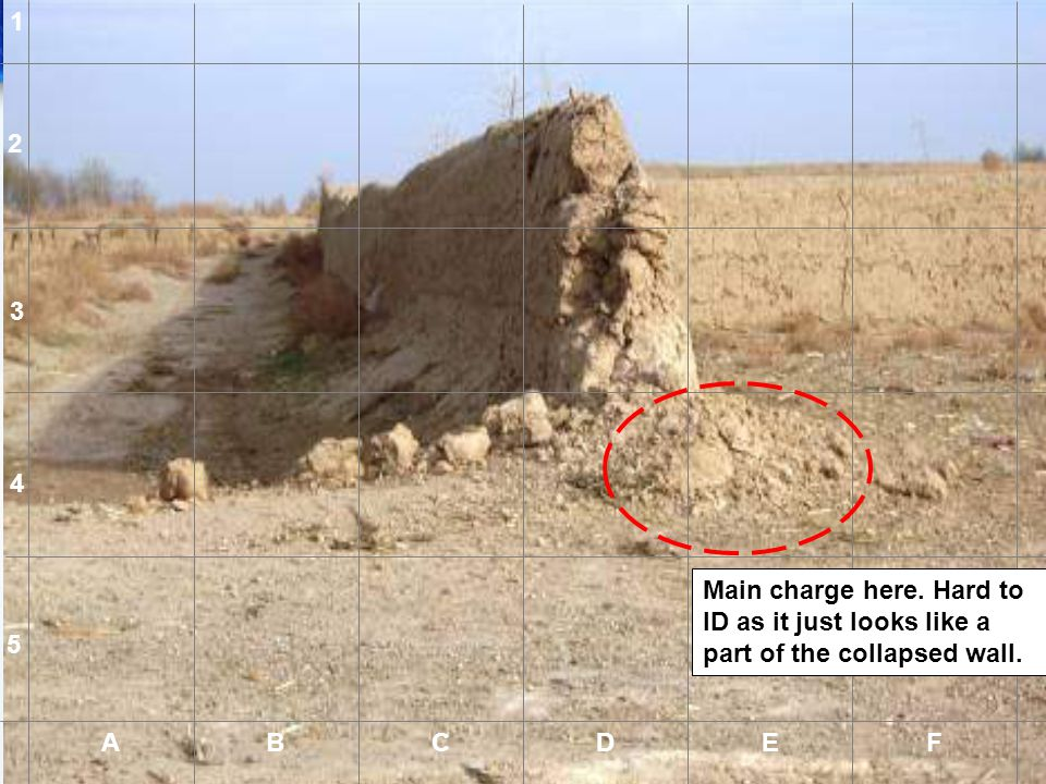 1 2. 3. 4. Main charge here. Hard to ID as it just looks like a part of the collapsed wall. 5. A.