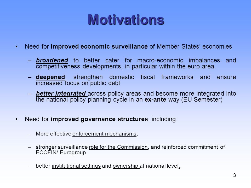 Motivations Need for improved economic surveillance of Member States' economies.