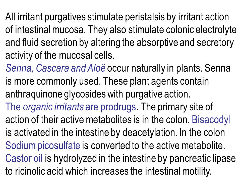 All irritant purgatives stimulate peristalsis by irritant action