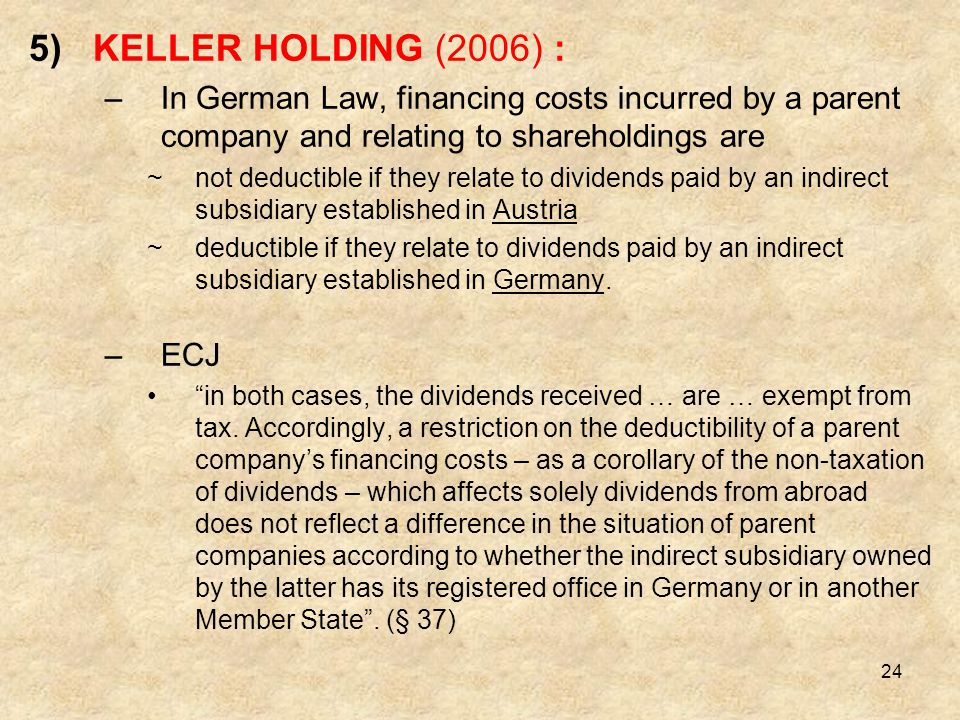 KELLER HOLDING (2006) : In German Law, financing costs incurred by a parent company and relating to shareholdings are.