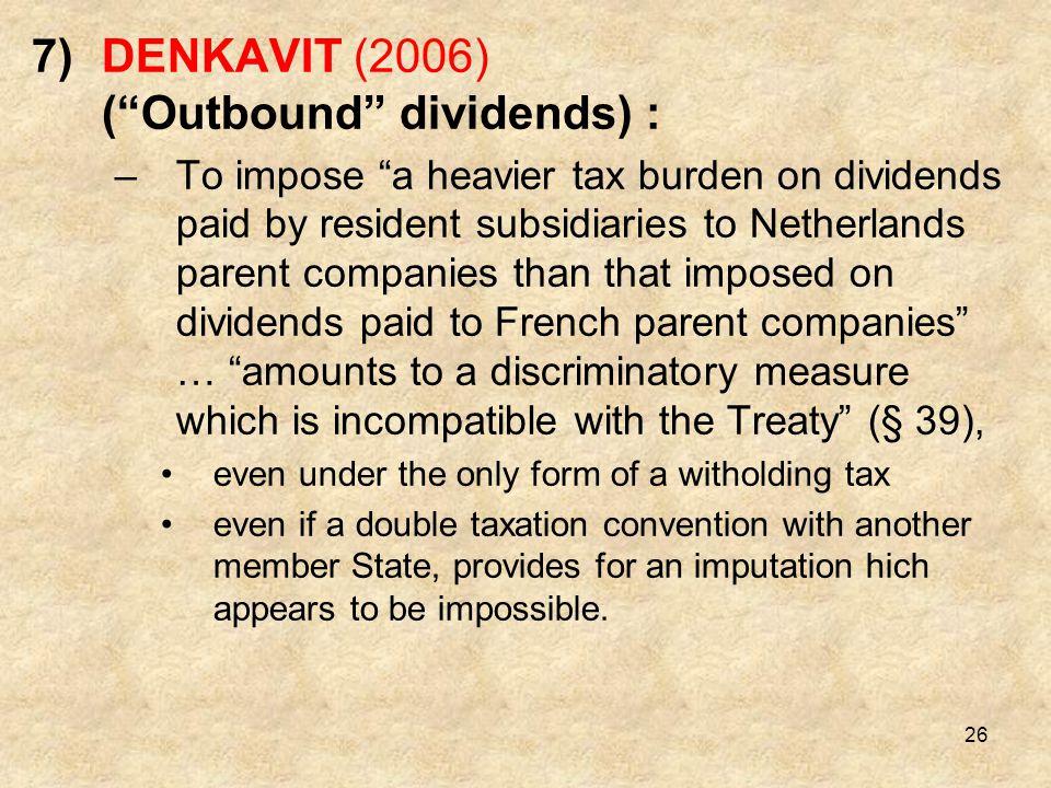 DENKAVIT (2006) ( Outbound dividends) :